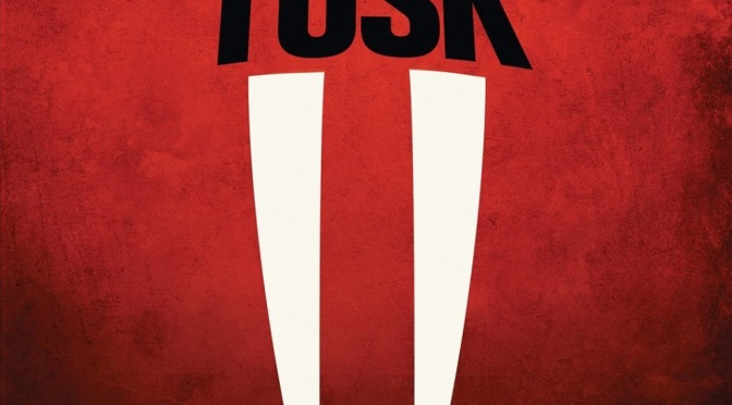 Movie Review: Tusk (2014)