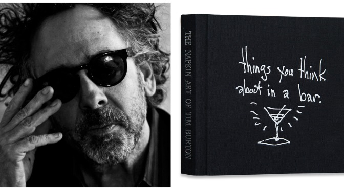 'Things You Think About in a Bar'- A Book of Tim Burton's Napkin Art