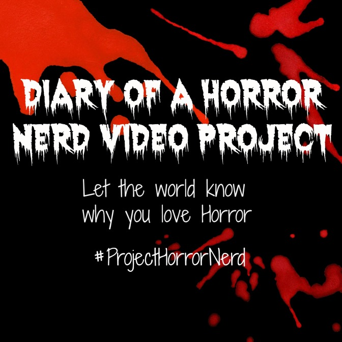 Diary of a Horror Nerd Video Project