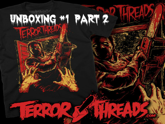 Terror Threads Unboxing Part 2