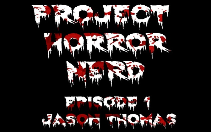 Project Horror Nerd Episode 1